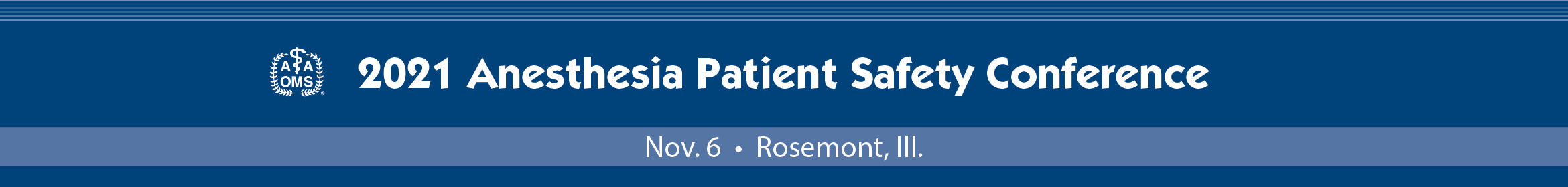 2021 AAOMS Anesthesia Patient Safety Conference Main banner
