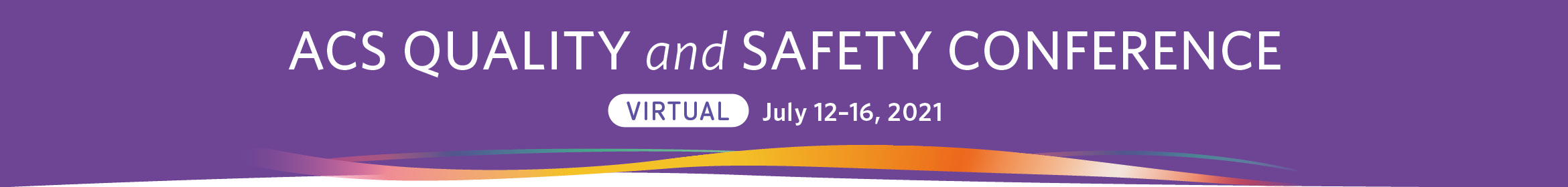 2021 ACS Quality and Safety Conference - VIRTUAL Main banner
