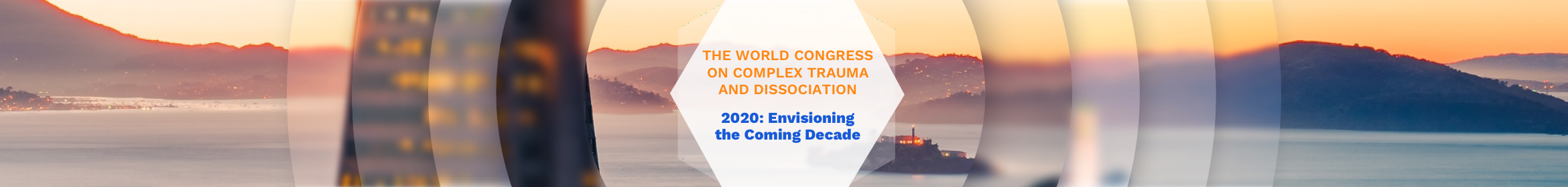 The World Congress on Complex Trauma and Dissociation 2020: Envisioning the Coming Decade Main banner