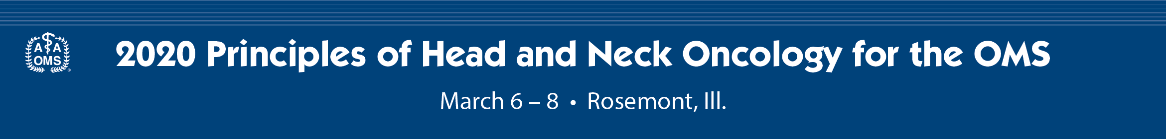 2020 Principles of Head and Neck Oncology for the OMS Main banner