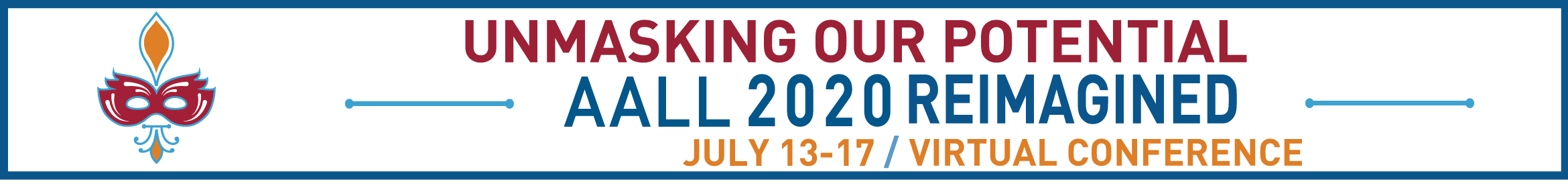 AALL 2020 Reimagined: Unmasking Our Potential Main banner