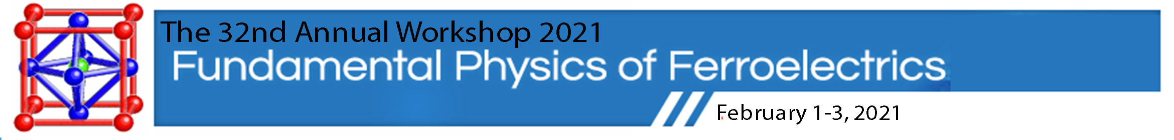 2021 Fundamental Physics of Ferroelectrics and Related Materials Virtual Conference (Ferro2021) Main banner