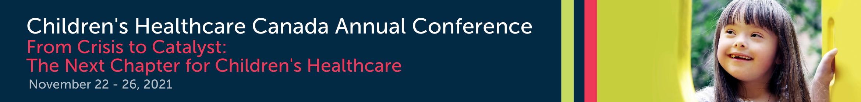 2021 Children's Healthcare Canada Annual Conference Main banner