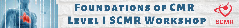 Foundations of  CMR - Level I SCMR Workshop Main banner